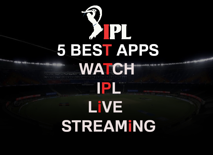 5 Best Apps to Watch IPL 2021 Live Streaming Free
